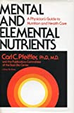 img - for Mental and Elemental Nutrients: A Physician's Guide to Nutrition and Health Care book / textbook / text book