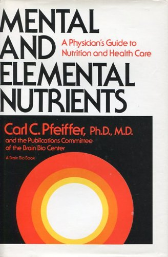 Mental and Elemental Nutrients: A Physician