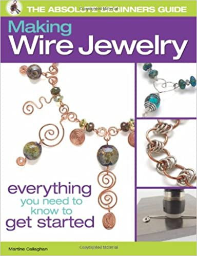 Strange The Absolute Beginners Guide Making Wire Jewelry Martine Callaghan Wiring Cloud Favobieswglorg