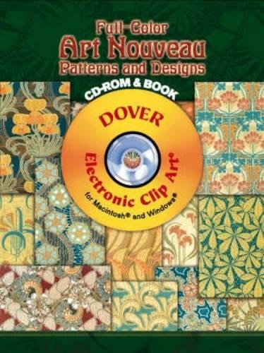 Full-Color Art Nouveau Patterns and Designs CD-ROM and Book (Dover Electronic Clip ()