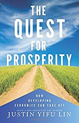 The Quest for Prosperity: How Developing Economies Can Take Off by Justin Yifu Lin (2014-10-12)