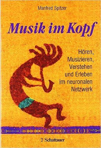 Vorschaubild: Musik im Kopf: Hören, Musizieren, Verstehen und Erleben im neuronalen Netzwerk