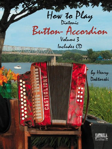 (How To Play Button Accordion - Volume 3 with CD)