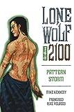 Lone Wolf 2100 Volume 3: Pattern Storm (v. 3)