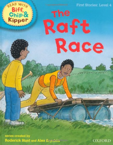 The Raft Race (Read with Biff, Chip and Kipper: First Stories, Level 4) (Read with Biff, Chip & Kipper. First Storie