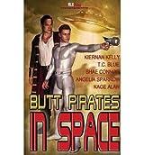 { BUTT PIRATES IN SPACE } By Kelly, Kiernana ( Author ) [ Apr - 2013 ] [ Paperback ]