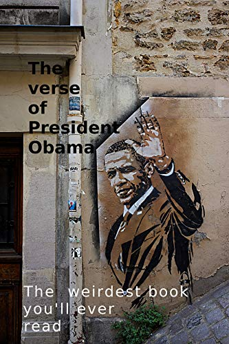 The Verse of President Obama: The weirdest book you'll ever read