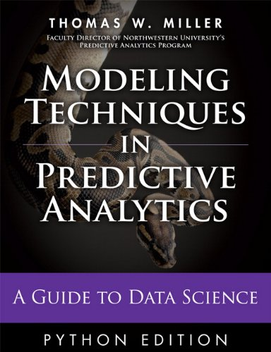 Book cover of Modeling Techniques in Predictive Analytics with Python and R: A Guide to Data Science by Thomas W. Miller