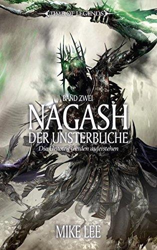 Time of Legends - Nagash der Unsterbliche 02: Die Untoten werden auferstehen