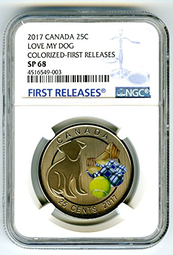 (2017 Canada LARGE 25 CENT LOVE MY DOG FIRST RELEASES CROWN Quarter SP68 NGC)