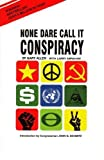 None Dare Call It Conspiracy, Allen, Gary, 0945001290