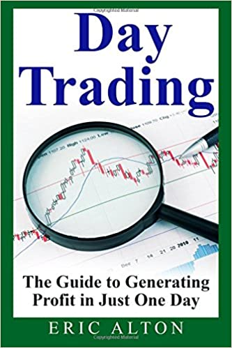 Book Day Trading: The Guide to Generating Profit in Just One Day
