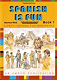 img - for Spanish Is Fun: Lively Lessons for Beginners, Book 1, 3rd Edition (English and Spanish Edition) book / textbook / text book