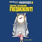 Ignatius MacFarland: Frequenaut! | Paul Feig