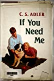 If You Need Me, C. S. Adler, 0027004201