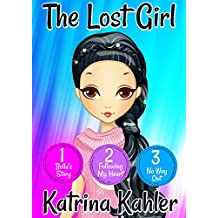 The Lost Girl - Part One: Books 1, 2 and 3: Books for Girls Aged 9-12