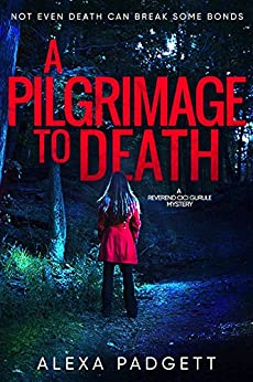 A Pilgrimage to Death (A Reverend Cici Gurule Mystery Book 1) by [Padgett, Alexa]