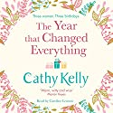 The Year That Changed Everything Hörbuch von Cathy Kelly Gesprochen von: Caroline Lennon