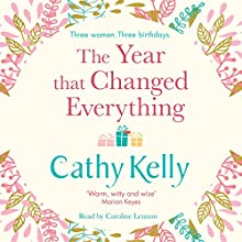 The Year That Changed Everything Audiobook by Cathy Kelly Narrated by Caroline Lennon