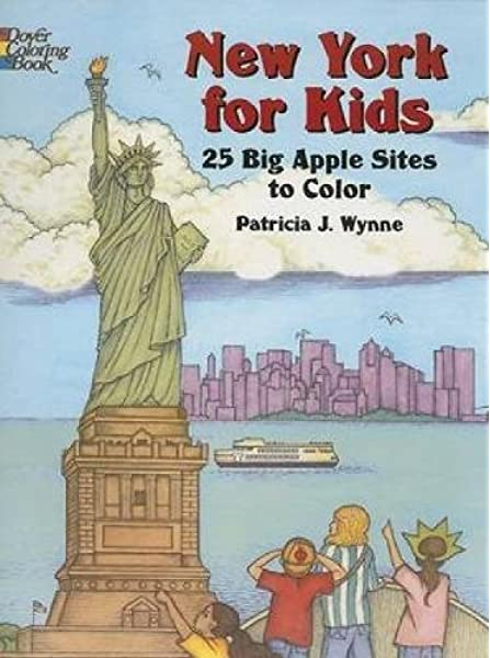 New York For Kids 25 Big Apple Sites To Color Dover Coloring Books Patricia J Wynne 9780486441269 Amazon Com Books