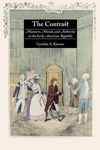 The Contrast: Manners, Morals, and Authority in the Early American Republic