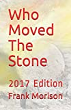 img - for Who Moved The Stone: 2017 Edition (Christian Classics) book / textbook / text book