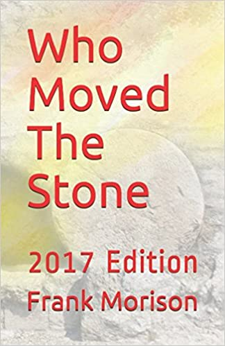 Who Moved The Stone 2017 Edition Christian Classics Frank