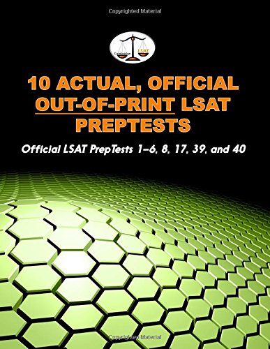 10 Actual, Official Out-of-Print LSAT PrepTests: Official LSAT PrepTests 1-6, 8, 17, 39, and 40 (Cambridge LSAT)