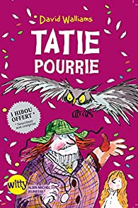 Tatie pourrie par David Walliams