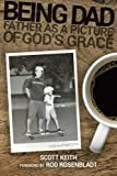 Being Dad: Father as a Picture of God's Grace