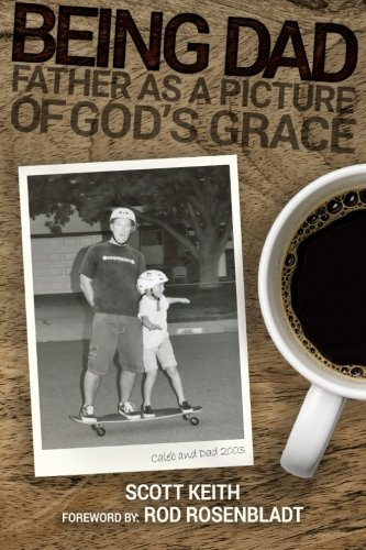 Download Being Dad: Father as a Picture of God's Grace pdf