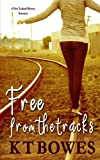Free From The Tracks (The Teen Mayhem Series) (Volume 1)