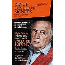 Revue des Deux Mondes avril 2015: Régis Debray. Contre les fanatismes. Voltaire suffit-il ?
