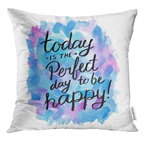 luckyly Throw Pillow Cover White Positive Today is The Perfect Day to Be Happy Inspiration Hand Drawn Quote Colorful Life Watercolor Decorative Pillow Case Home Decor Square 18x18 Inches -