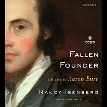 Amazon.com: Fallen Founder: The Life Of Aaron Burr (Audible Audio ...