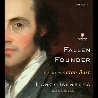 Amazon.com: Fallen Founder: The Life Of Aaron Burr (Audible Audio ...