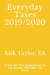 Everyday Taxes 2019/2020: Know the Tax Implications of Life Events BEFORE Tax Time Paperback