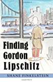 Finding Gordon Lipschitz, Shane Finkelstein, 1492363251