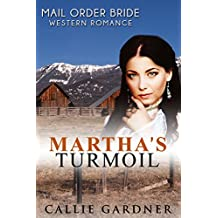 Martha's Turmoil: Mail Order Bride, Sweet, Clean, Inspirational Western Historical Romance