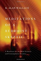 (MEDITATIONS OF A BUDDHIST SKEPTIC) BY [WALLACE, B. ALAN](AUTHOR)HARDBACK