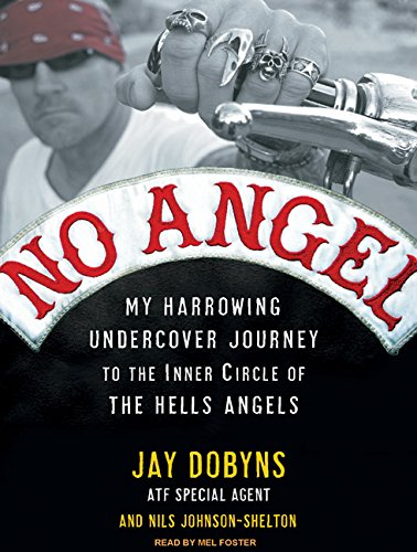 No Angel: My Harrowing Undercover Journey to the Inner Circle of the Hells Angels ebook