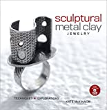 img - for Sculptural Metal Clay Jewelry book / textbook / text book