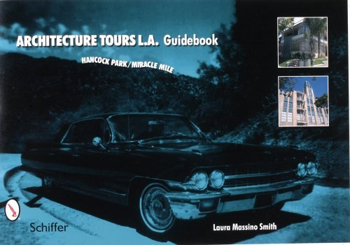 Architecture Tours L.A. Guidebook: Hancock Park/Miracle Mile by Laura Massino Smith (2007-07-01)