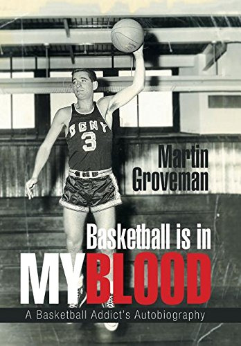 Basketball Is in My Blood: A Basketball Addict's Autobiography