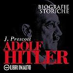 Adolf Hitler. Biografie Storiche   J. Prescott