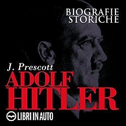 Adolf Hitler. Biografie Storiche