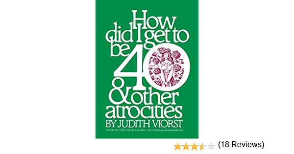 How did i get to be 40 other atrocities kindle edition by how did i get to be 40 other atrocities kindle edition by judith viorst humor entertainment kindle ebooks amazon fandeluxe Epub