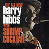 Harry Hibbs//The All New With Shrimp Cocktails