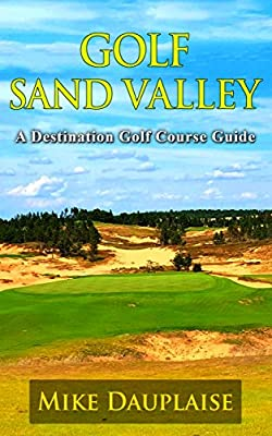 Golf Sand Valley (Golf in Central Wisconsin Book 1)
