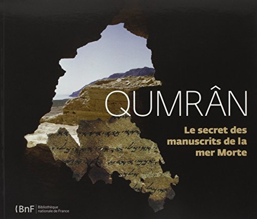Qumrân : Le secret des manuscrits de la mer Morte